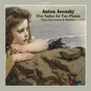 Anton Arensky • Five Suites for Two Pianos (cpo 777 651-2)
